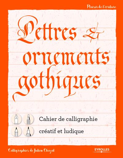 Belles lettres gothiques et ornements une grande varit dexercices permet de sentrainer quatre critures gothiques en utilisant diffrents outils cette progression assure une thecheapjerseys Choice Image
